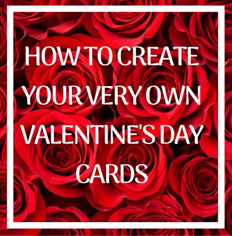 How to create your own valentines day cards
